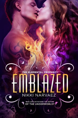 Emblazed (The Elemental Prophecy) by Nikki Narvaez