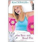 """Im Bett mit Brad Pitt: Romanvon """"Kim Schneyder"""""""
