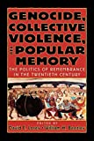img - for Genocide, Collective Violence, and Popular Memory: The Politics of Remembrance in the Twentieth Century (The World Beat Series) by David E. Lorey (2001-11-01) book / textbook / text book
