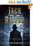 Jack the Ripper: The Murders, the Mys...
