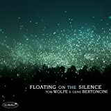 echange, troc Tom Wolfe, Gene Bertoncini - Floating on the Silence