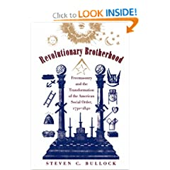 Revolutionary Brotherhood: Freemasonry and the Transformation of the American Social Order, 1730-1840 (Published for the Omohundro Institute of Early American ... History and Culture, Williamsburg, Virginia) (Paperback)