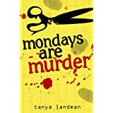 Mondays Are Murder (Poppy Fields Murder Mystery)by Tanya Landman