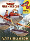 Random House Disney Planes: Fire & Rescue Paper Airplane Book (Disney Planes Fire & Rescue) (Full-Color Activity Book with Stickers)