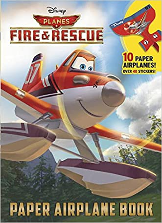 Planes: Fire & Rescue Paper Airplane Book (Disney Planes Fire & Rescue) (Full-Color Activity Book with Stickers)