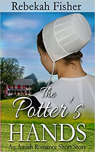 Amish Romance: The Potter's Hands: A Sweet, Clean Amish Romance Story