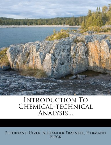 Introduction To Chemical-technical Analysis...