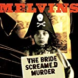 Bride Screamed Murder by Melvins (2010-06-01)