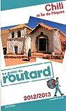 echange, troc Collectif - Guide du Routard Chili et Île de Pâques 2012/2013