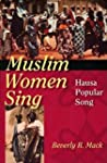 Muslim Women Sing: Hausa Popular Song