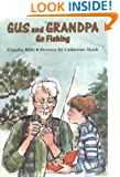 Gus and Grandpa Go Fishing