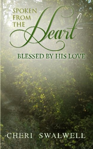 Spoken from the Heart: Blessed By His Love: Volume 7
