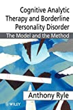 img - for Cognitive Analytic Therapy and Borderline Personality Disorder: The Model and the Method by Ryle, Anthony (1997) Paperback book / textbook / text book