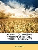 echange, troc Anonymous - Annales Du Musum National D'Histoire Naturelle, Volume 9