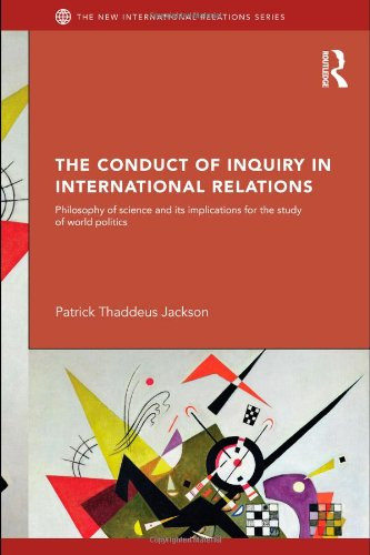 The Conduct of Inquiry in International Relations: Philosophy of Science and Its Implications for the Study of World Politics (New International Relations) PDF