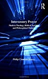 img - for Intercessory Prayer: Modern Theology, Biblical Teaching and Philosophical Thought book / textbook / text book