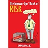 The Grown Ups' Book of Risk: Why **it Happensby Omar Malik