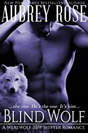 Blind Wolf (Book One: A Werewolf BBW Shifter Romance)