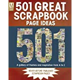 501 Great Scrapbook Page Ideas: A Gallery of Themes and Inspiration from A to Zby Memory Makers