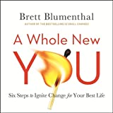 img - for A Whole New You: Six Steps to Ignite Change for Your Best Life book / textbook / text book