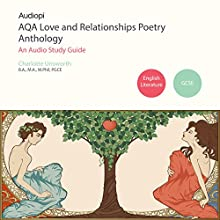 AQA Love and Relationships GCSE Poetry Anthology Audio Tutorials Audiobook by Charlotte Unsworth Narrated by Penny Andrews, Andrew Cresswell