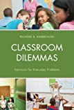 img - for Classroom Dilemmas: Solutions for Everyday Problems book / textbook / text book