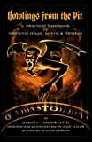 Joseph C. Lisiewski Howlings from the Pit: A Practical Handbook of Medieval Magic, Goetia & Theurgy