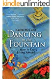 Dancing In The Fountain: How to Enjoy Living Abroad