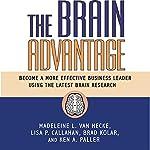 The Brain Advantage: Become a More Effective Business Leader Using the Latest Brain Research | Madeleine L. Van Hecke,Lisa P. Callahan,Brad Kolar,Ken A. Paller