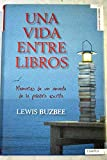 img - for Una vida entre libros: memorias de un amante de la palabra escrita book / textbook / text book