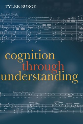 Cognition Through Understanding: Self-Knowledge, Interlocution, Reasoning, Reflection: Philosophical Essays, Volume 3