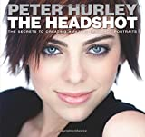 img - for The Headshot: The Secrets to Creating Amazing Headshot Portraits (Voices That Matter) book / textbook / text book