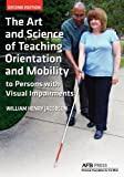 img - for The Art and Science of Teaching Orientation and Mobility to Persons with Visual Impairments book / textbook / text book