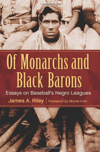 Of Monarchs and Black Barons: Essays on Baseball's Negro Leagues