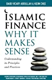 img - for Islamic Finance: Why It Makes Sense - Understanding its Principles and Practices book / textbook / text book