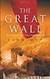 The Great Wall (055381768X) by Man, John