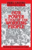 Building Socialism in Cuba. Our Power Is That of the Working People (0873486501) by Fidel Castro