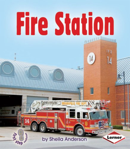 Fire Station (First Step Nonfiction)