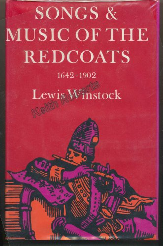 songs-and-music-of-the-redcoats-a-history-of-the-war-music-of-the-british-army-1642-1902