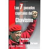 Los 7 Pecados Capitales del Chavismo (Spanish Edition)
