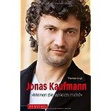 """Jonas Kaufmann: """"Meinen die wirklich mich?""""von """"Thomas Voigt"""""""