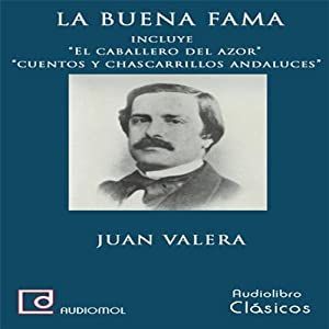 La buena fama [The Reputation] | [Juan Valera]