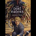 The Dirt Eaters: The Longlight Legacy, Book 1 (       UNABRIDGED) by Dennis Foon Narrated by Joshua Swanson