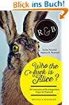 Who the fuck is Alice?: 101 Antworten...