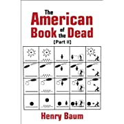"The American Book of the Dead Part II (Kindle Edition) By Henry Baum          Click for more info     Customer Rating:       First tagged ""ufo"" by Henry Baum"