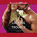 Looking for Trouble Audiobook by Victoria Dahl Narrated by Celeste Ciulla