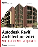 Eric Wing Autodesk Revit Architecture 2011: No Experience Required