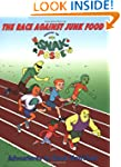 The Race Against Junk Food: Starring...