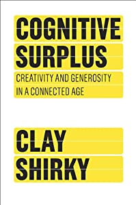 "Cover of ""Cognitive Surplus: Creativity a..."