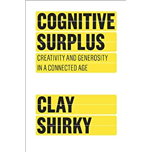 51dyzXg%2BNdL. SL500 AA300  Executive Book Summary: Cognitive Surplus by Clay Shirky (Part I)